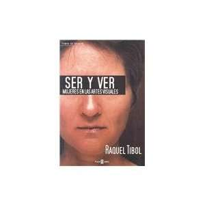 Ser y ver/ Being and seeing: Mujeres En Las Artes Visuales
