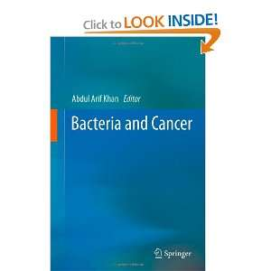Bacteria and Cancer (9789400725843): Abdul Arif Khan: Books