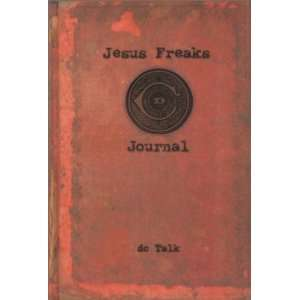 Jesus Freaks Journal (9780863475023): D.C. Talk: Books