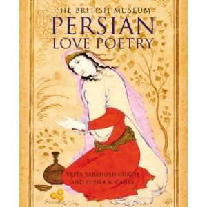 Persian Love Poetry (9780714124292): Vesta Sarkhosh Curtis