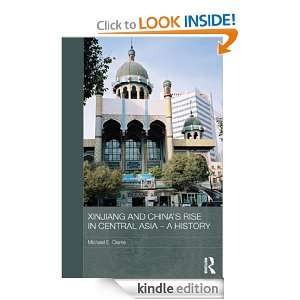 Xinjiang and Chinas Rise in Central Asia, 1949 2009 (Routledge
