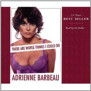 There Are Worse Things I Could Do Adrienne Barbeau Music