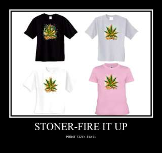 STONER FIRE IT UP GIFT T SHIRT WEED BEER MARIJUANA LD