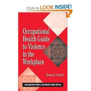 Violence in the Workplace (Occupational Safety & Health Guide Series