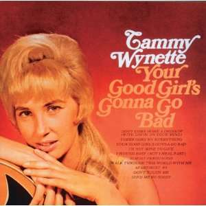 Your Good Girls Gonna Go Bad: Tammy Wynette: Music