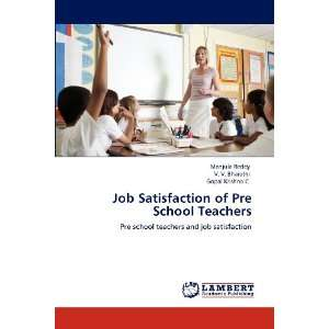Job Satisfaction of Pre School Teachers: Pre school teachers and job