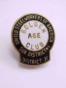 United Steel Workers America Union Golden Age Club Pin
