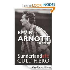 Kevin Arnott: Sunderland afc Cult Hero: Rob Mason:  Kindle