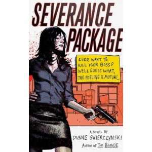 Severance Package[ SEVERANCE PACKAGE ] by Swierczynski, Duane (Author
