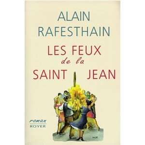: les feux de la saint Jean (9782908670509): Alain Rafesthain: Books