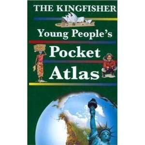 The Kingfisher Young Peoples Pocket Atlas (Pocket References)