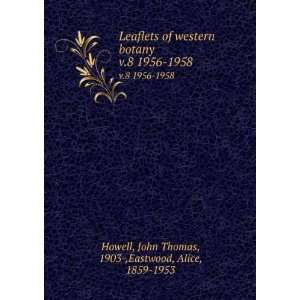 1956 1958: John Thomas, 1903 ,Eastwood, Alice, 1859 1953 Howell: Books