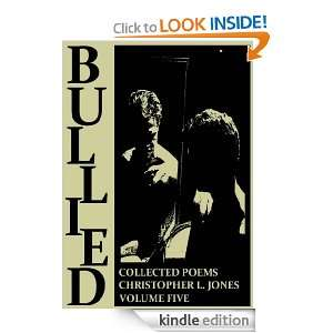 Bullied Collected Poems Volume Five Christopher Jones