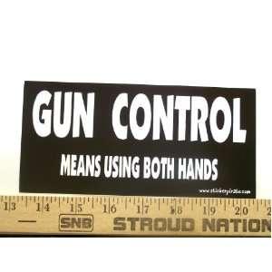 Gun Control Means Using Both Hands Bumper Sticker / Decal