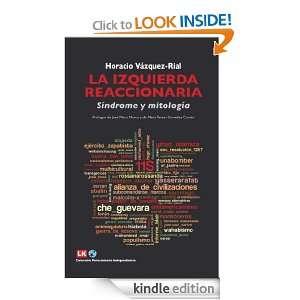 La izquierda reaccionaria (Spanish Edition) Horacio Vázquez Rial