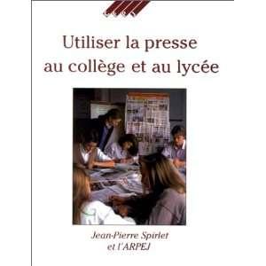 utiliser la presse au college (9782859001919): Jean Pierre