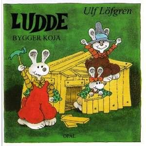 Ludde Bygger Koja (Ludde) (Ludde) (9789172708662) Ulf Löfgren Books
