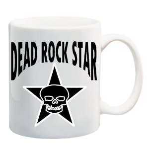 DEAD ROCK STAR Mug Coffee Cup 11 oz