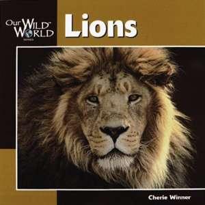 Lions (Our Wild World) (9781559718066): Cherie Winner: Books