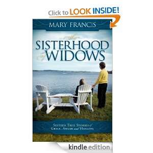 The Sisterhood of Widows: Sixteen True Stories of Grief, Anger and