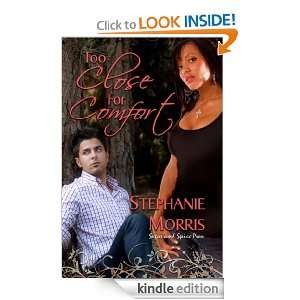 Too Close for Comfort: Stephanie Morris:  Kindle Store