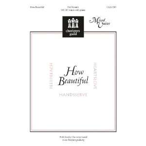 How Beautiful (Sacred Anthem, SAT(B), Piano): Pat Messick: Books