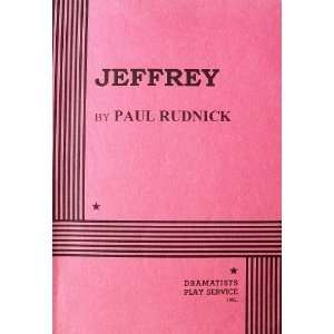 Jeffrey (9780822214021): Paul Rudnick, Paul Rudnick: Books