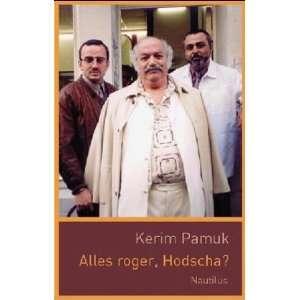Alles roger, Hodscha? (9783894014544): Kerim Pamuk: Books