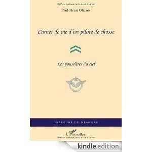 Vie dun Pilote de Chasse les Poussieres du Ciel 0: Gleizes Paul Henri