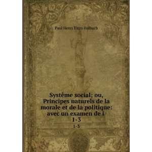 politique: avec un examen de l . 1 3: Paul Henri Thiry Holbach: Books