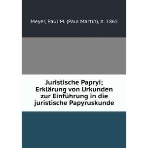 juristische Papyruskunde Paul M. (Paul Martin), b. 1865 Meyer Books