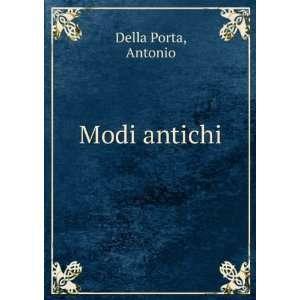 Modi antichi Antonio Della Porta Books