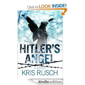 , Hitlers Angel is the stunn: Kris Rusch:  Kindle Store