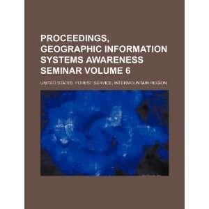 Seminar Volume 6 (9781232256960) United States. Forest Region Books