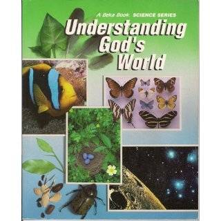 Understanding Gods World (A Beka Book Science Series) Paperback by