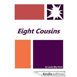 Eight Cousins  Full Annotated version Louisa May Alcott