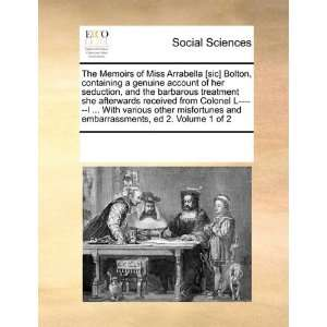The Memoirs of Miss Arrabella [sic] Bolton, containing a