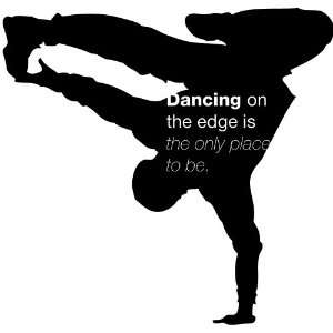 Dancing on the Edge Quote   Vinyl Wall Decal