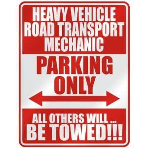 HEAVY VEHICLE ROAD TRANSPORT MECHANIC PARKING ONLY  PARKING SIGN