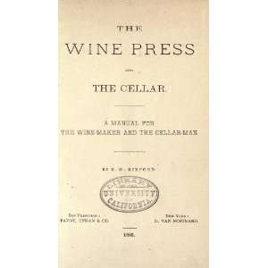 The Wine Press And The Cellar A Manual For The Wine Maker