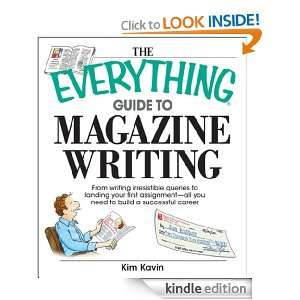 The Everything Guide To Magazine Writing: From Writing Irresistible