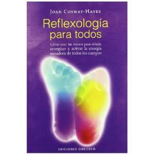 Reflexologia Para Todos (9788497774260): Joan Cosway Hayes