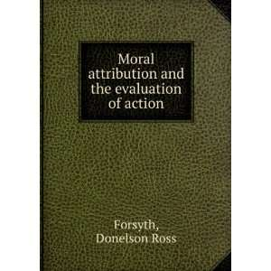 attribution and the evaluation of action Donelson Ross Forsyth Books