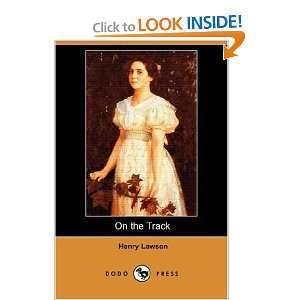 On the Track (Dodo Press) (9781406536140) Henry Lawson