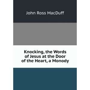 of Jesus at the Door of the Heart, a Monody John Ross MacDuff Books