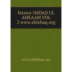 fatawa IMDAD UL AHKAAM VOL 2 www.ahlehaq.org www.ahlehaq.org Books