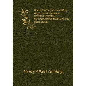 engineering, technical, and allied trades Henry Albert Golding Books