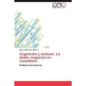 Cognición y sintaxis. La doble negación en castellano Evidencia