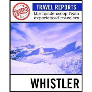 IgoUgo Travel Report Whistler The Inside Scoop from Experienced