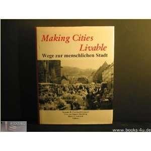 Making Cities Livable Wege Zur Menschlichen Stadt
